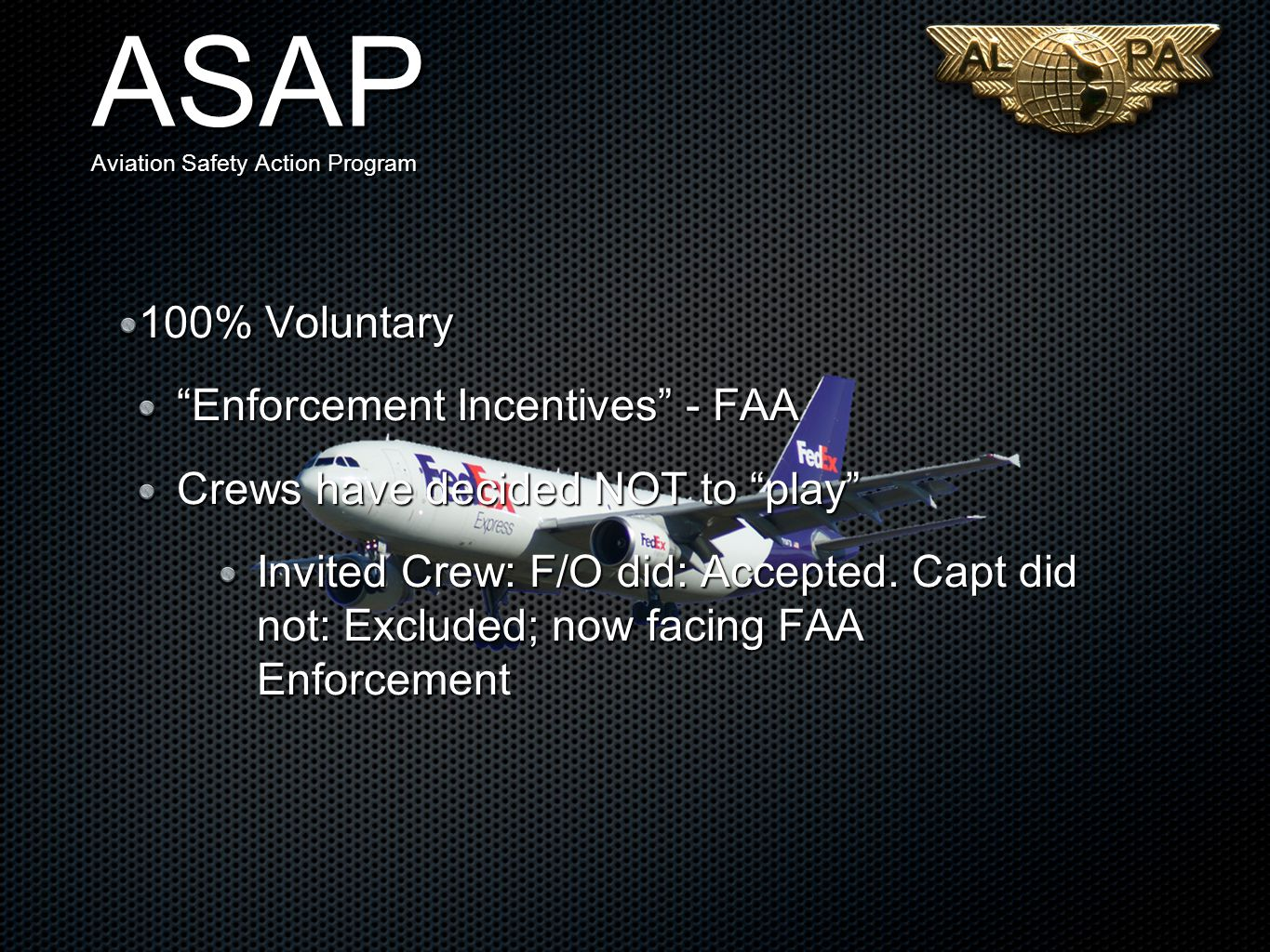 100% Voluntary Enforcement Incentives - FAA Crews have decided NOT to play Invited Crew: F/O did: Accepted.