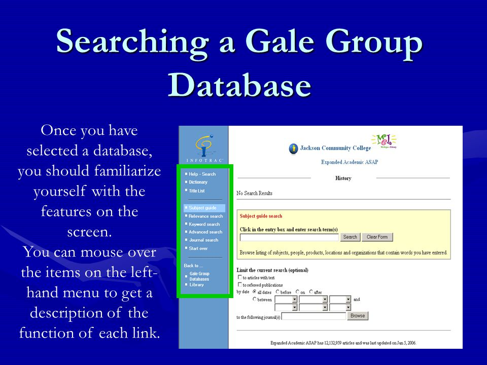 Searching a Gale Group Database Once you have selected a database, you should familiarize yourself with the features on the screen.
