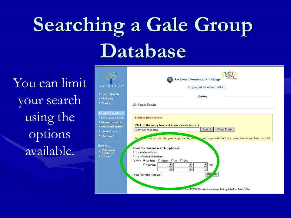 Searching a Gale Group Database You can limit your search using the options available.