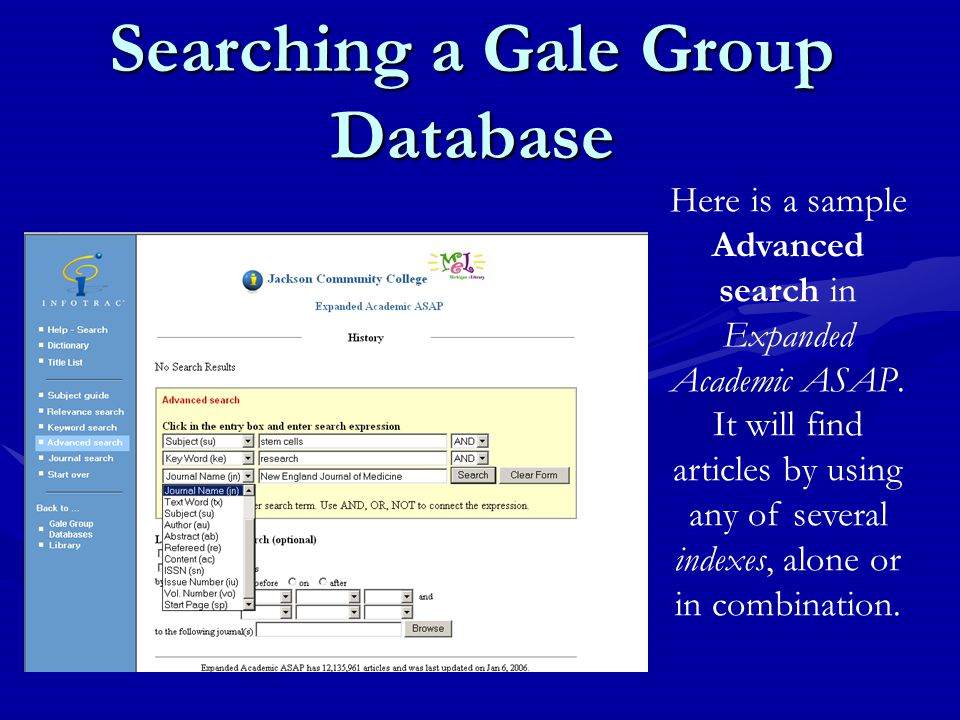 Searching a Gale Group Database Here is a sample Advanced search in Expanded Academic ASAP.
