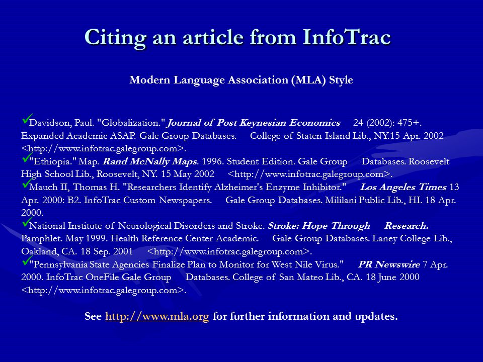 Citing an article from InfoTrac Modern Language Association (MLA) Style Davidson, Paul.