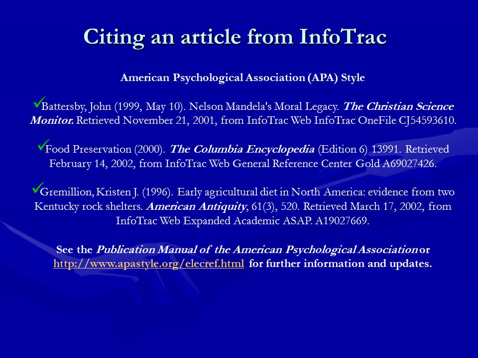 Citing an article from InfoTrac American Psychological Association (APA) Style Battersby, John (1999, May 10).
