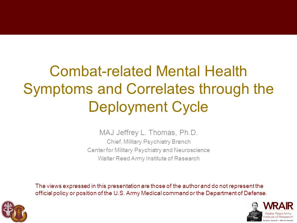 5/10/2015 Page 2 WRAIR Psychological Research and Health Program WRAIR's Psychological Research and Health Program is focused on: Benchmarking the effects of combat Moderating the negative effects of combat Promoting resilience in Soldiers and Families Main Studies: Land Combat Study (epi) Mental Health Advisory Teams (MHATs) (epi) Interventions