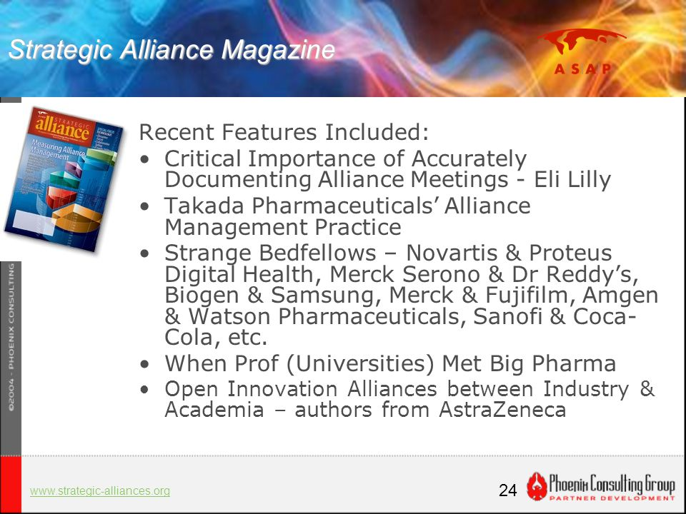 24 Strategic Alliance Magazine Recent Features Included: Critical Importance of Accurately Documenting Alliance Meetings - Eli Lilly Takada Pharmaceut