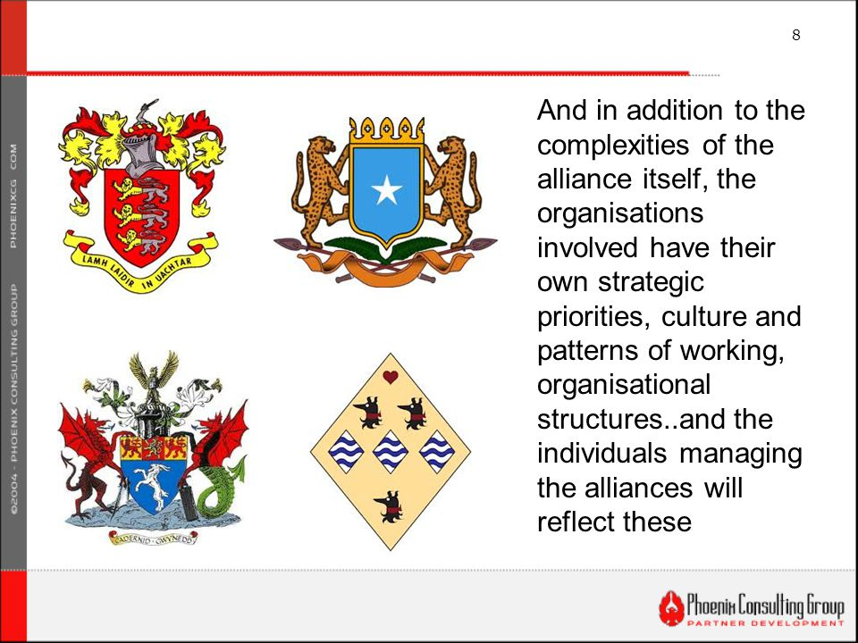 8 And in addition to the complexities of the alliance itself, the organisations involved have their own strategic priorities, culture and patterns of