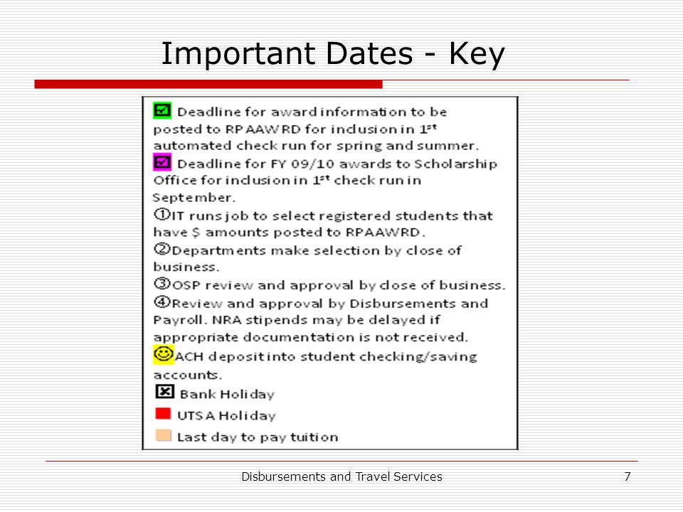 Disbursements and Travel Services7 Important Dates - Key
