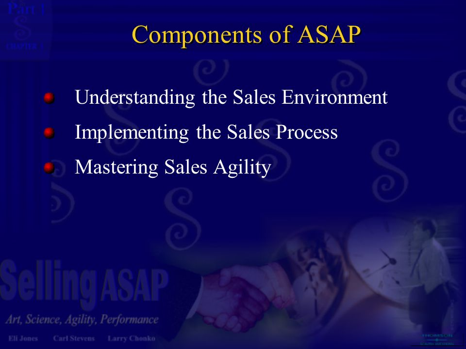 1 1 Components of ASAP Understanding the Sales Environment Implementing the Sales Process Mastering Sales Agility
