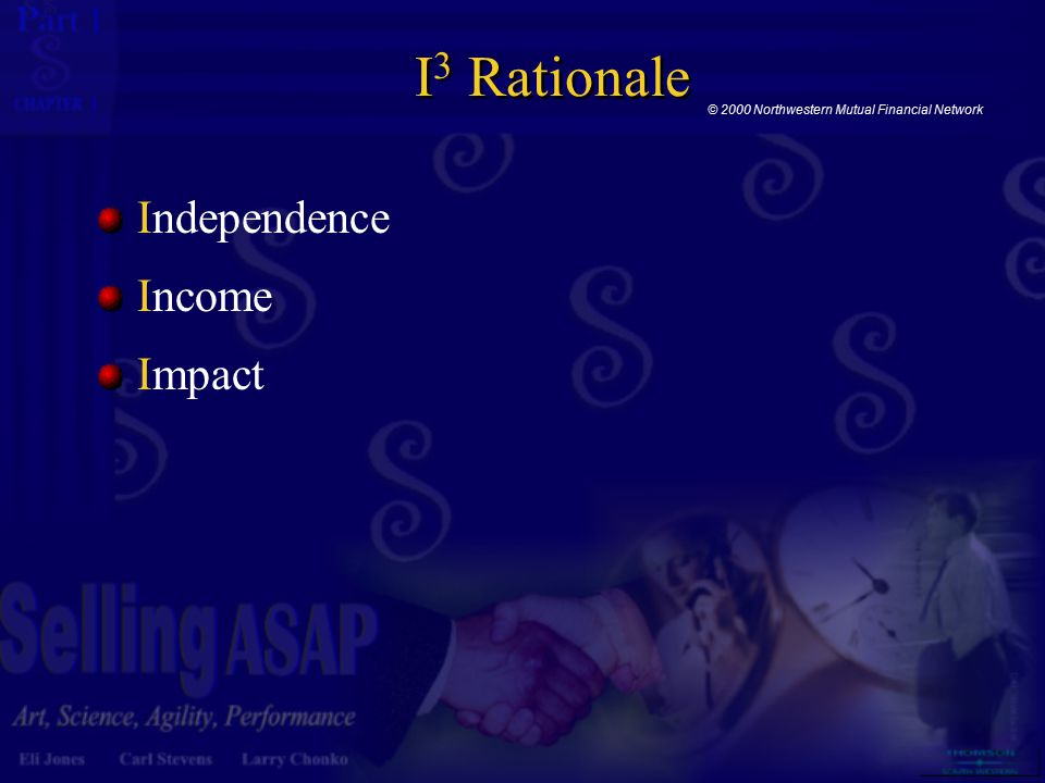 1 1 I 3 Rationale Independence Income Impact © 2000 Northwestern Mutual Financial Network