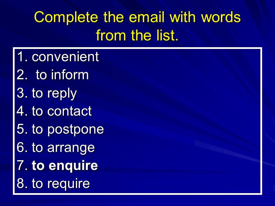 Complete the email with words from the list.1. convenient 2.