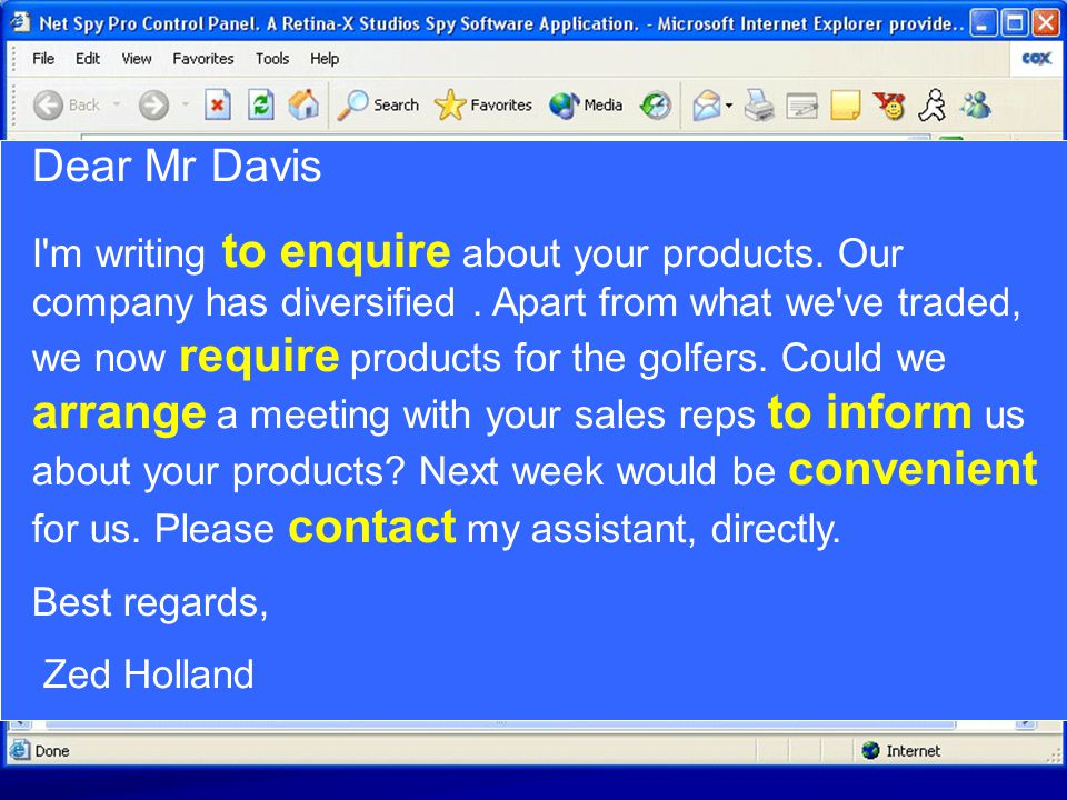 Dear Mr Davis I m writing to enquire about your products.