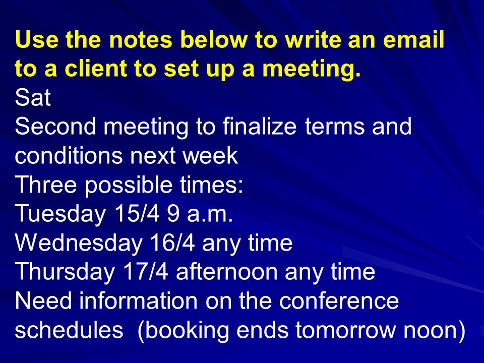 Use the notes below to write an email to a client to set up a meeting.