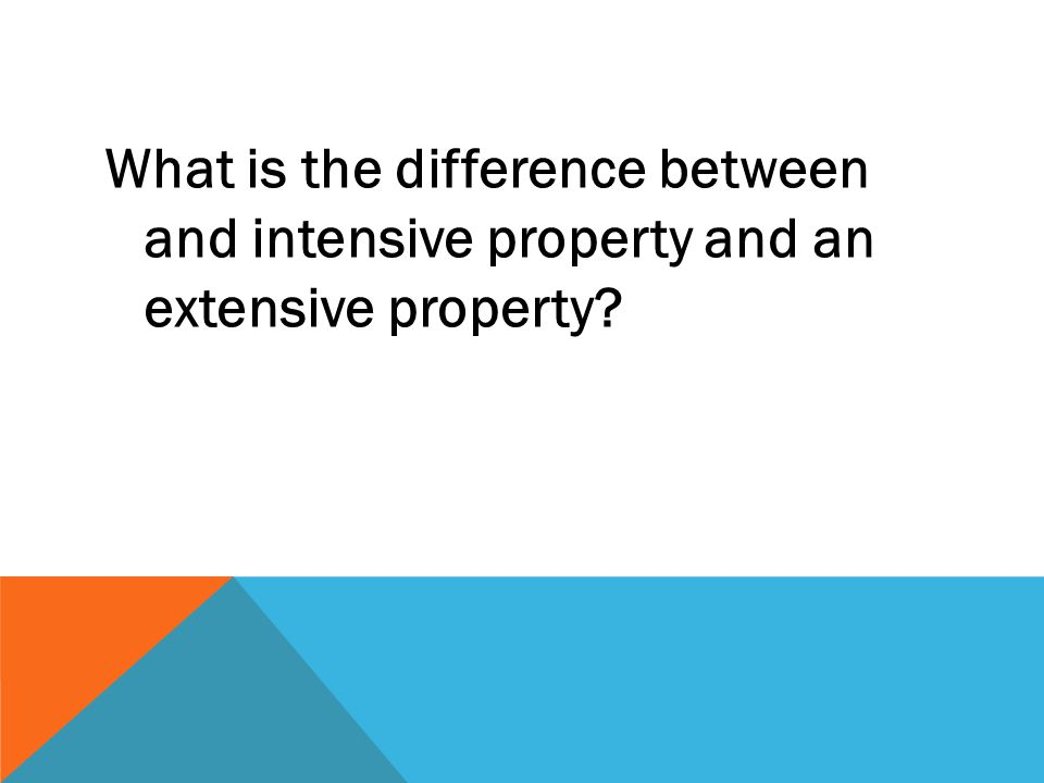 What is the difference between and intensive property and an extensive property