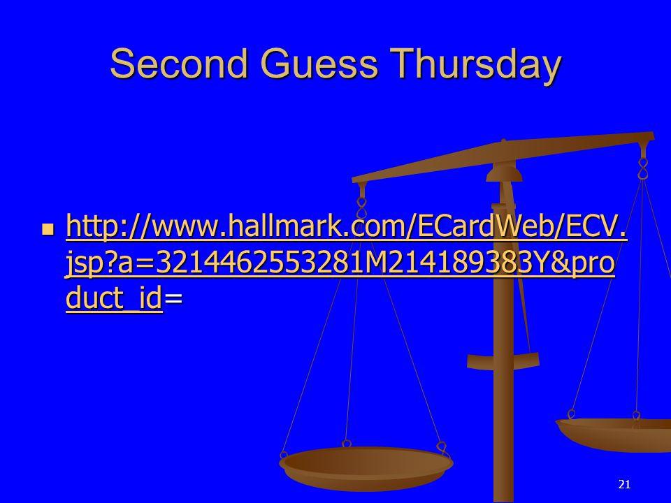 21 Second Guess Thursday http://www.hallmark.com/ECardWeb/ECV.