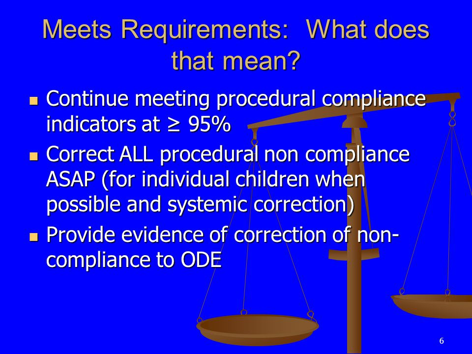 6 Meets Requirements: What does that mean.