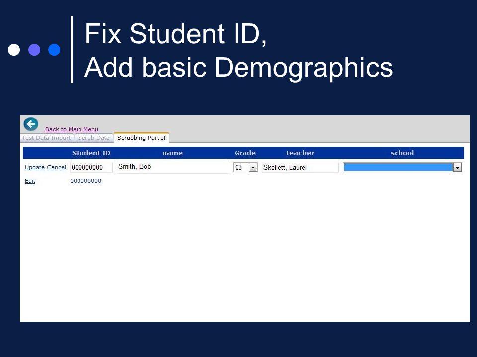 Fix Student ID, Add basic Demographics