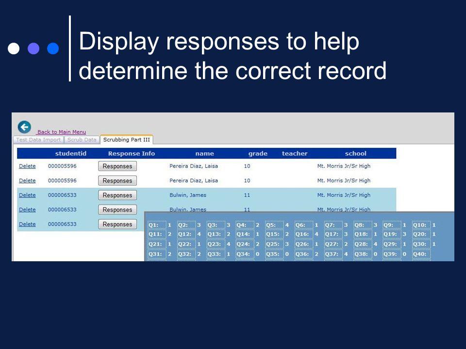 Display responses to help determine the correct record