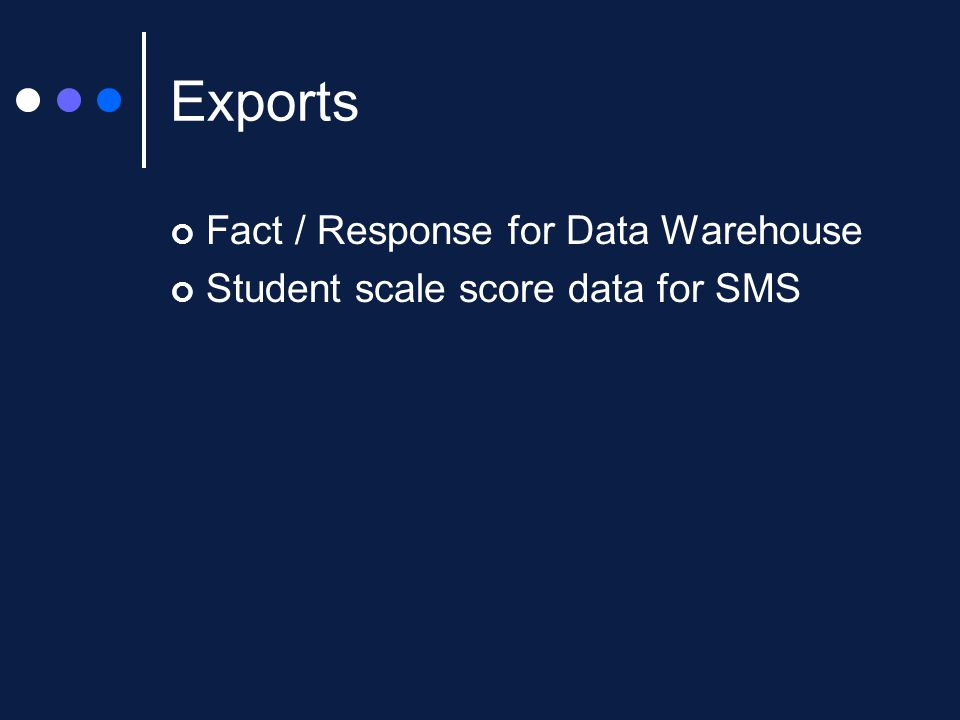 Exports Fact / Response for Data Warehouse Student scale score data for SMS
