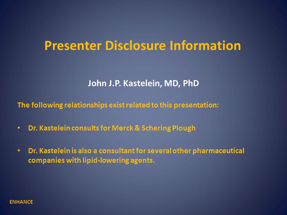 Presenter Disclosure Information John J.P.