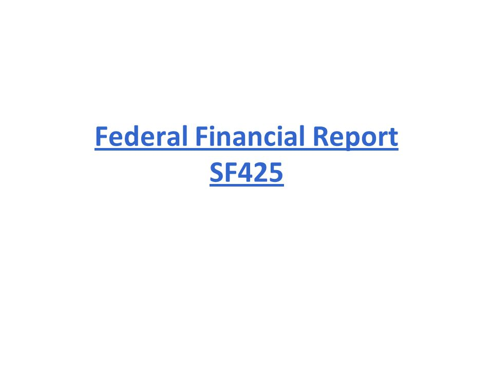 Federal Financial Report SF425