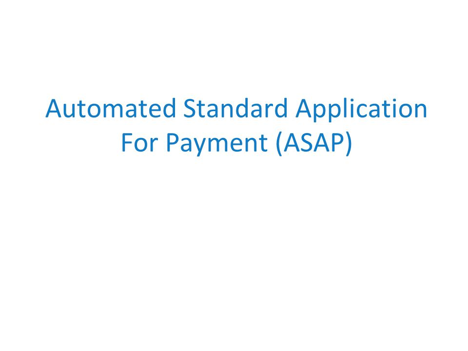 Automated Standard Application For Payment (ASAP)