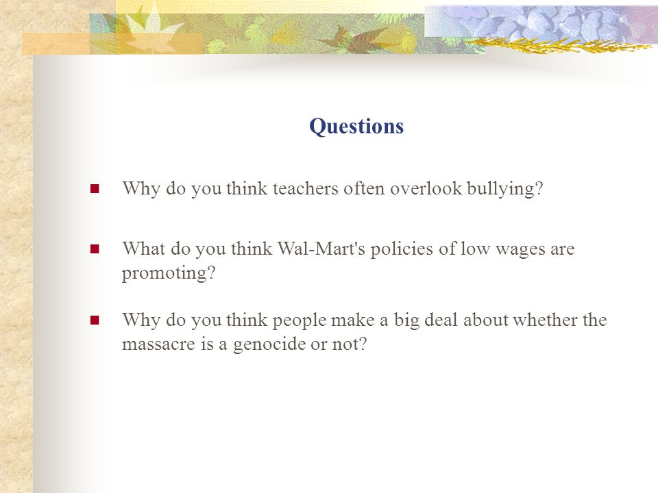Questions Why do you think teachers often overlook bullying.