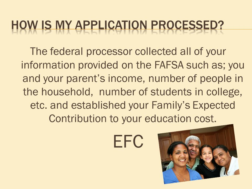 The federal processor collected all of your information provided on the FAFSA such as; you and your parent's income, number of people in the household, number of students in college, etc.