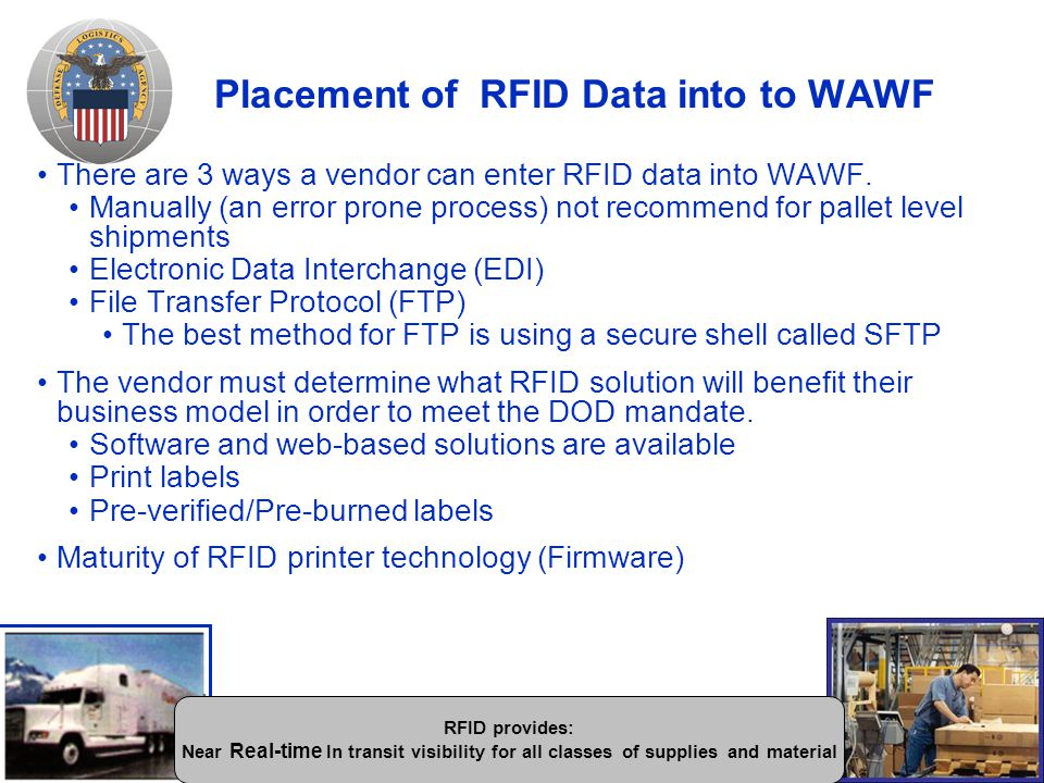 Placement of RFID Data into to WAWF There are 3 ways a vendor can enter RFID data into WAWF.