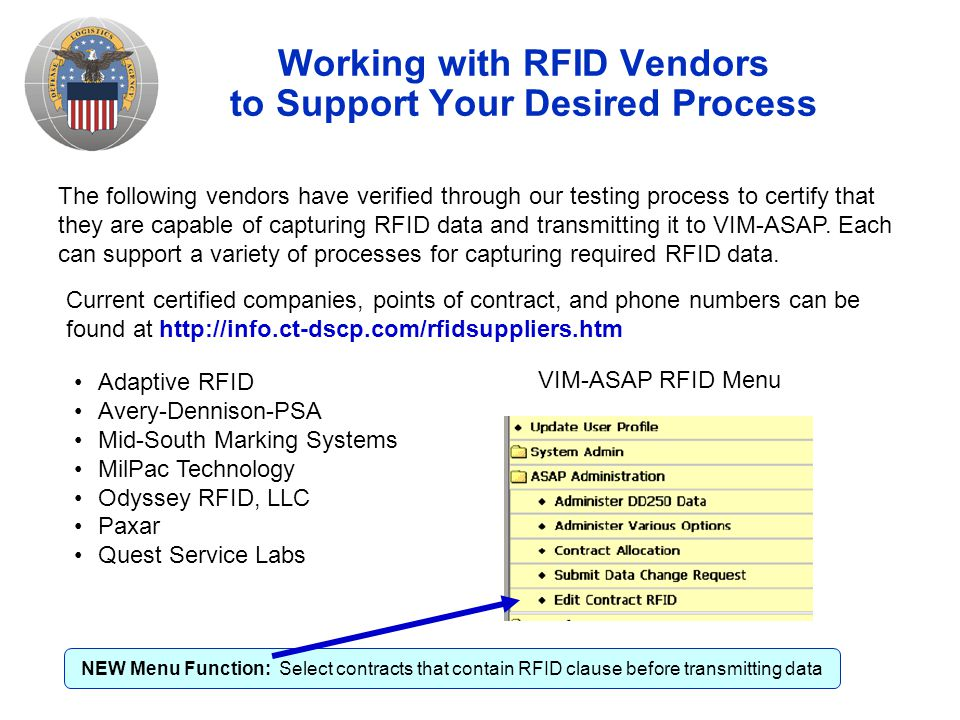 Working with RFID Vendors to Support Your Desired Process The following vendors have verified through our testing process to certify that they are capable of capturing RFID data and transmitting it to VIM-ASAP.