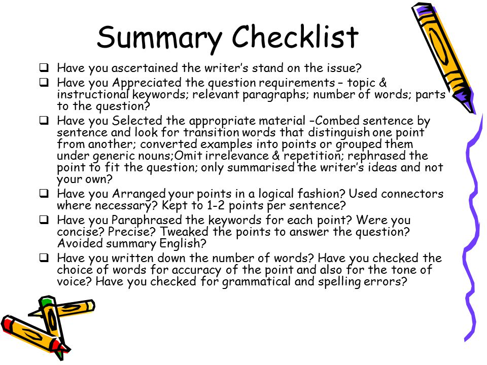 Summary Checklist  Have you ascertained the writer's stand on the issue.