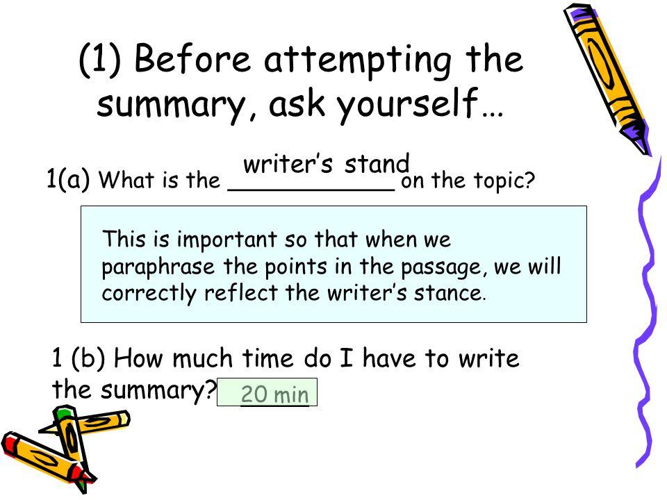 Remember: ASAP Appreciate question requirements Select relevant information Arrange your material Paraphrase