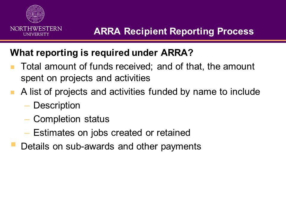 ARRA Reporting Requirements Quarterly (Jan, Apr, Jul, Oct) 10 calendar day deadline Transparent – full public view New portal (FederalReporting.gov) New data elements