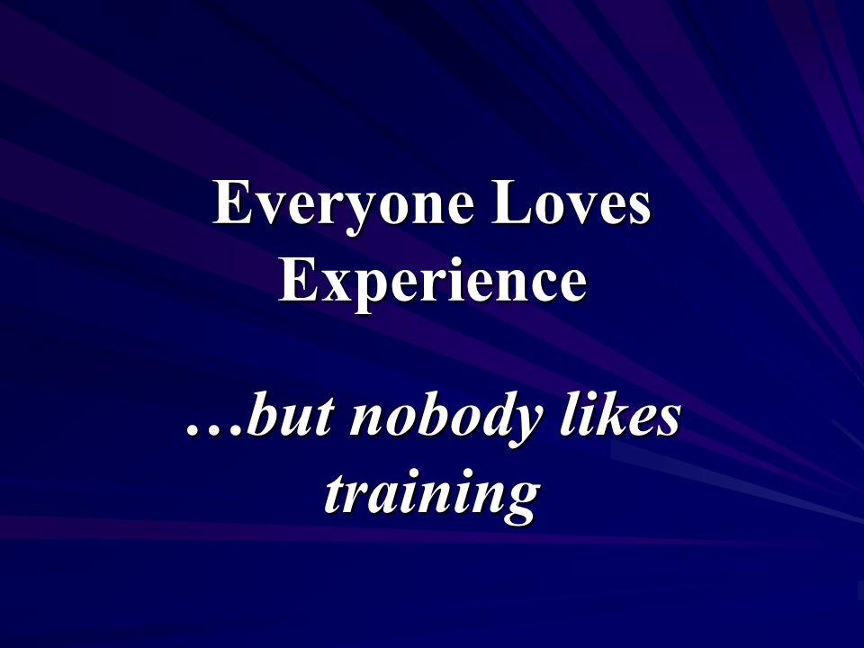 …but nobody likes training