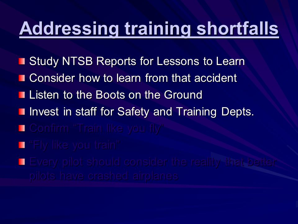 Addressing training shortfalls Confirm Train like you fly