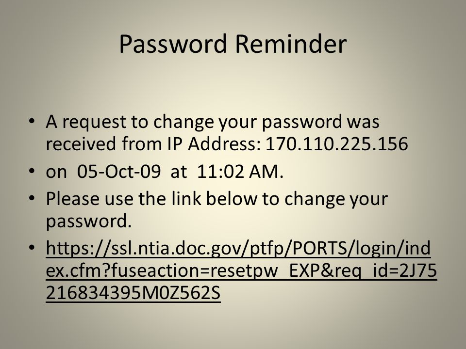 Password Reminder A request to change your password was received from IP Address: 170.110.225.156 on 05-Oct-09 at 11:02 AM.