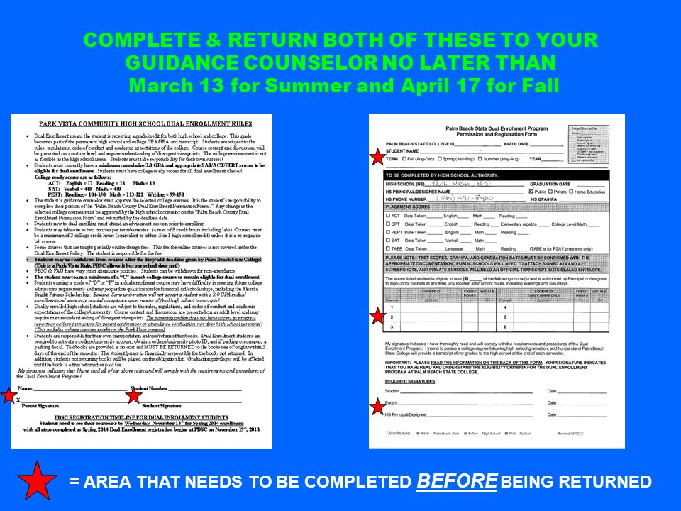 COMPLETE & RETURN BOTH OF THESE TO YOUR GUIDANCE COUNSELOR NO LATER THAN March 13 for Summer and April 17 for Fall = AREA THAT NEEDS TO BE COMPLETED B