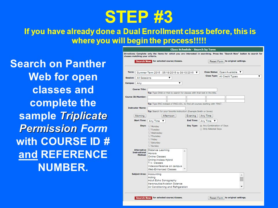 STEP #3 If you have already done a Dual Enrollment class before, this is where you will begin the process!!!!! Triplicate Permission Search on Panther
