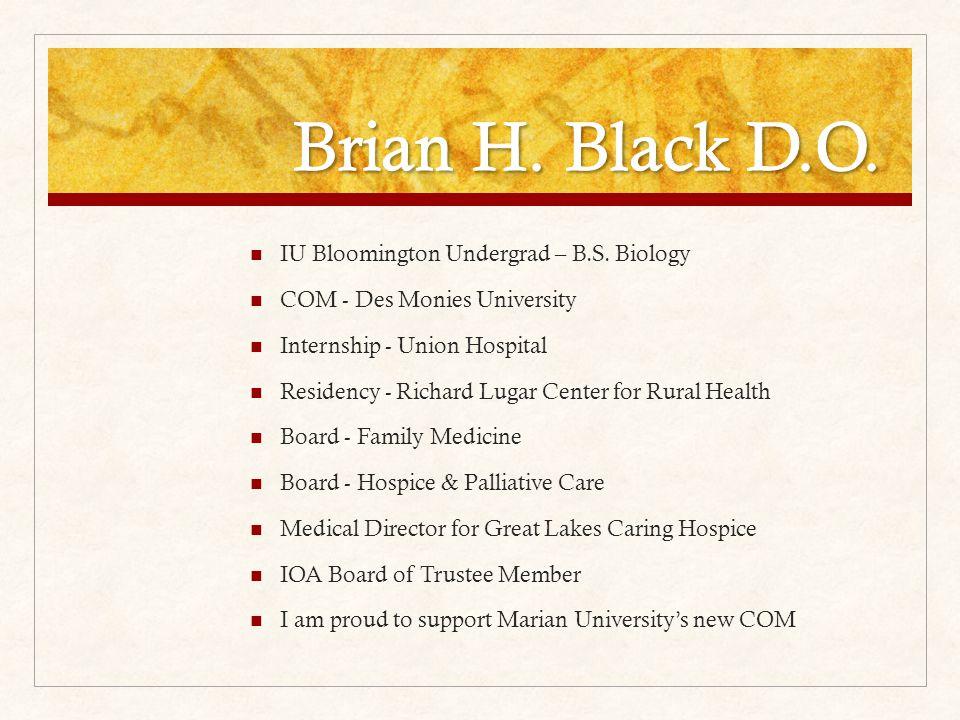 IU Bloomington Undergrad – B.S. Biology COM - Des Monies University Internship - Union Hospital Residency - Richard Lugar Center for Rural Health Boar
