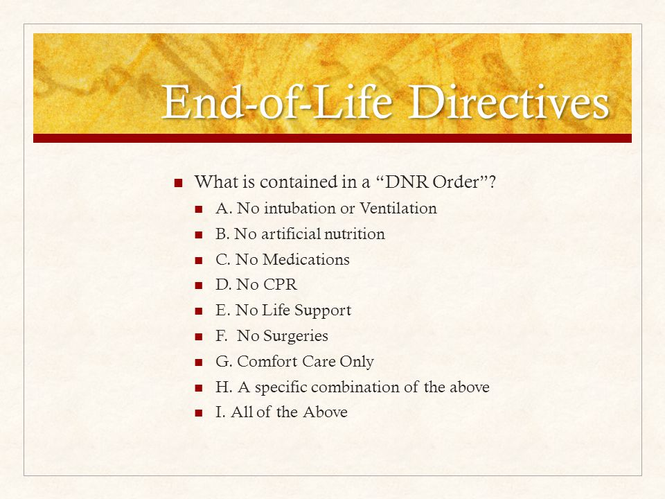 End-of-Life Directives What is contained in a DNR Order .