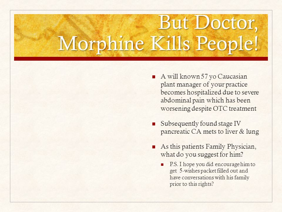 But Doctor, Morphine Kills People.