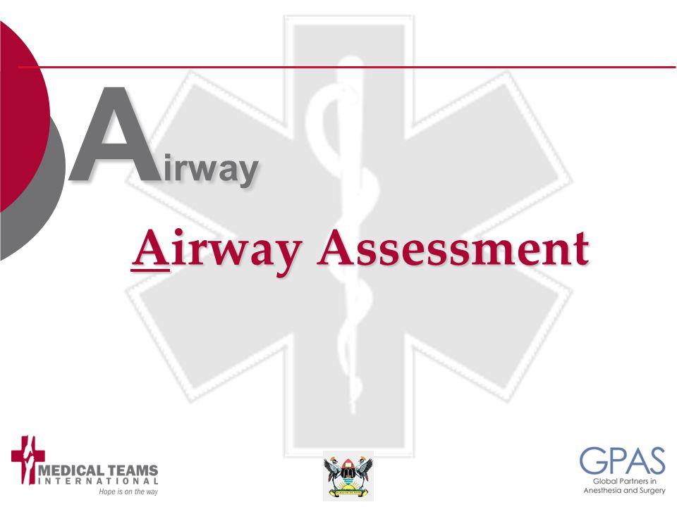 Airway Assessment A irway
