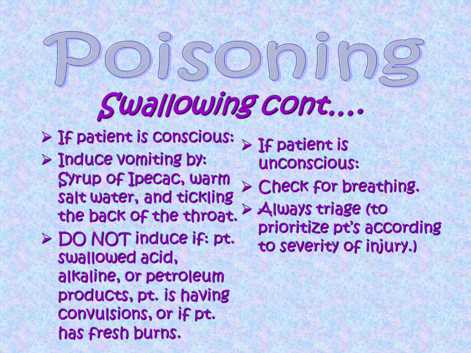  Call poison control center. S/S: pale or bluish skin.