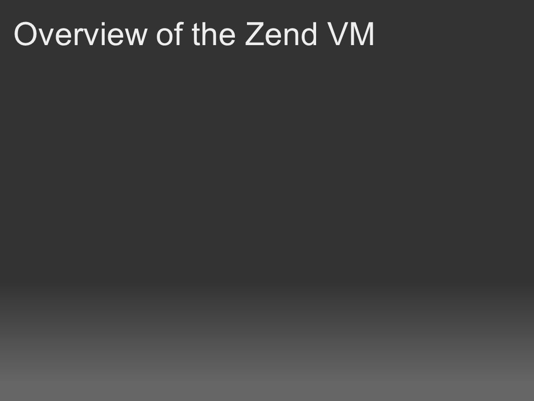 Overview of the Zend VM