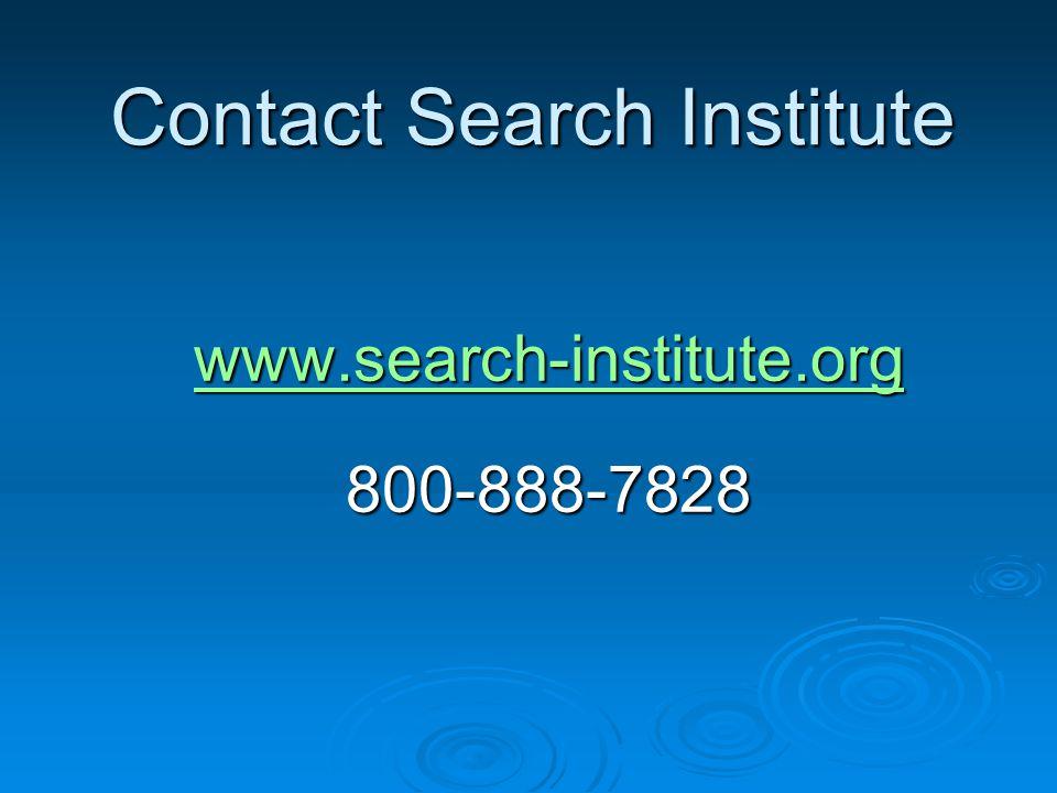 Contact Search Institute www.search-institute.org 800-888-7828