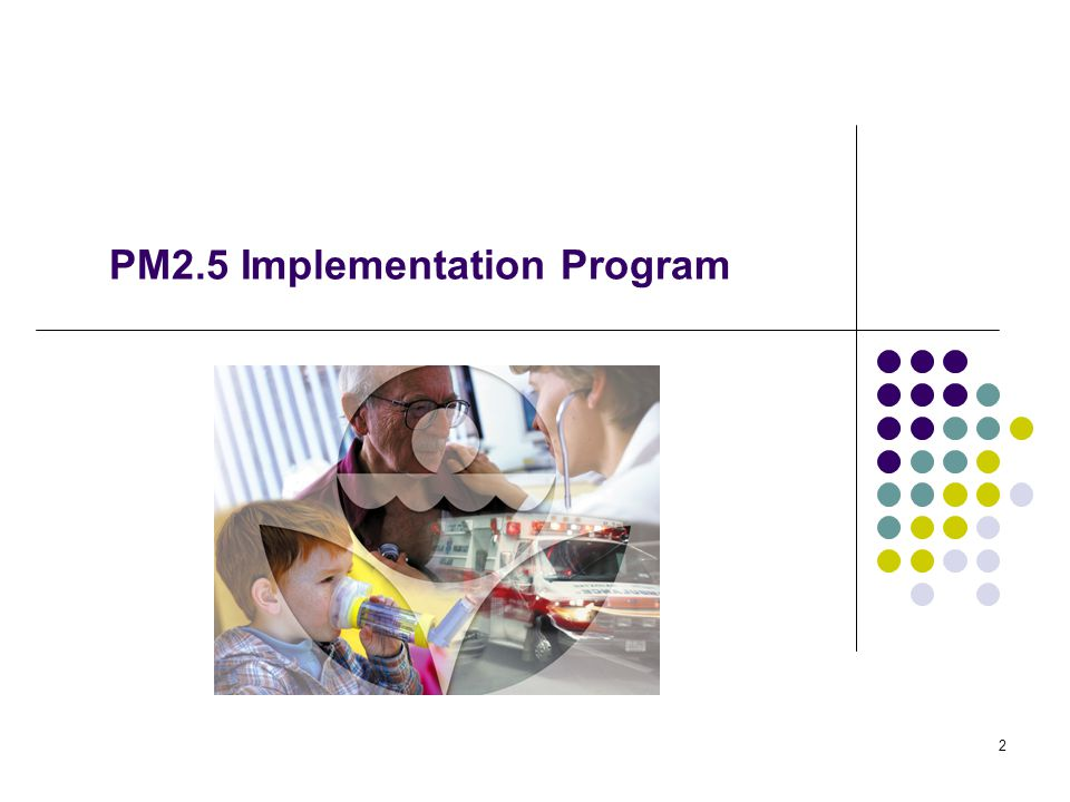2 PM2.5 Implementation Program