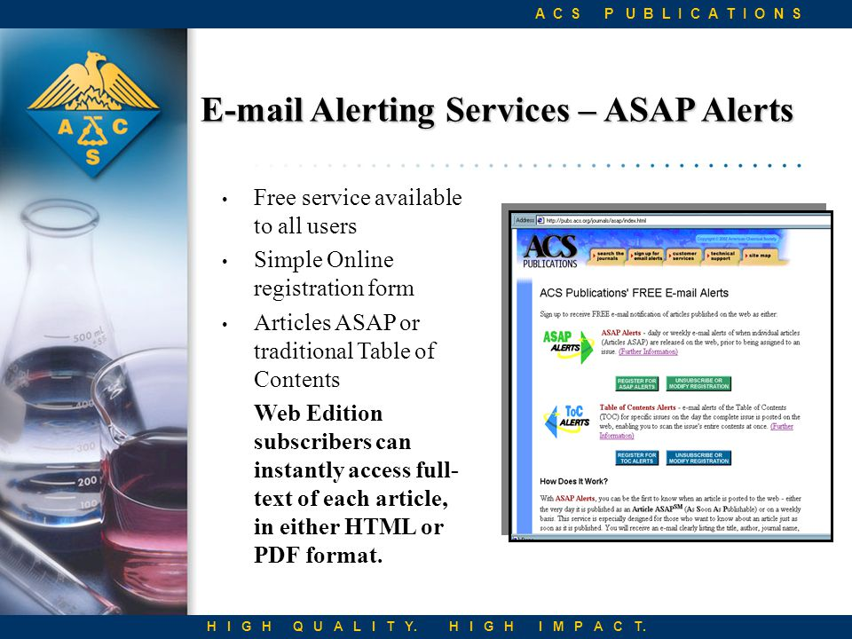 E-mail Alerting Services – ASAP Alerts Free service available to all users Simple Online registration form Articles ASAP or traditional Table of Contents Web Edition subscribers can instantly access full- text of each article, in either HTML or PDF format.