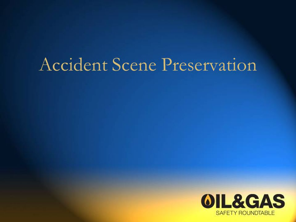 Accident Scene Preservation
