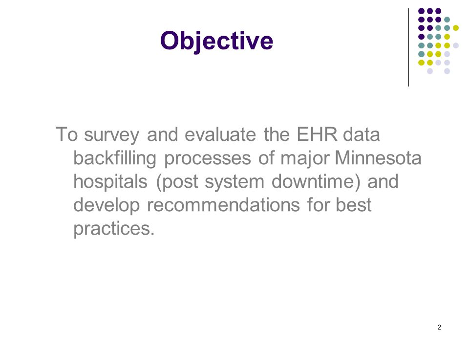 Objective To survey and evaluate the EHR data backfilling processes of major Minnesota hospitals (post system downtime) and develop recommendations for best practices.