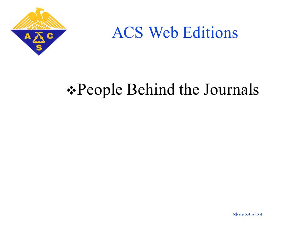 Slide 33 of 33 v People Behind the Journals ACS Web Editions