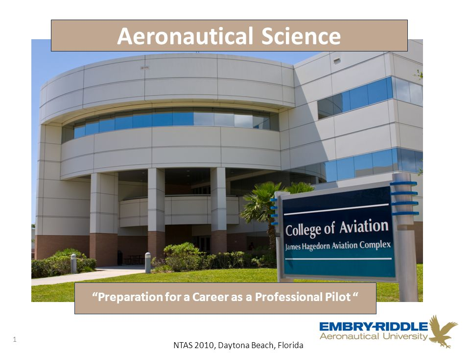 NTAS 2010, Daytona Beach, Florida A Program Tailored to Prepare Airline Transport Pilots AS 420 22 Highlights for Professionals Preparation