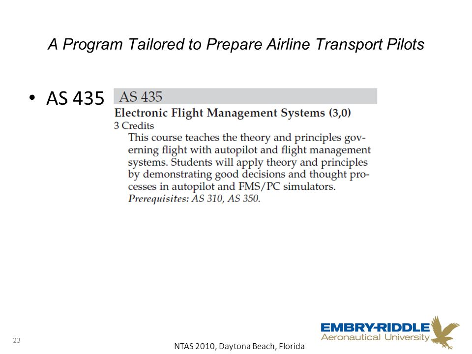 NTAS 2010, Daytona Beach, Florida A Program Tailored to Prepare Airline Transport Pilots AS 435 23